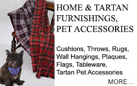 Home and Tartan Furnishings, Pet Accessories Cushions, Throws, Rugs, Wall Hangings, Plaques, Flags, Tableware and Tartan Pet Accessories