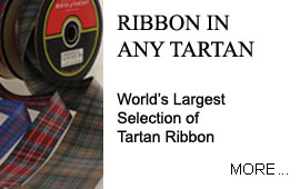 Ribbons in ANY Tartan World's Largest Selection of Tartan Ribbon. Use for Weddings, Events and Trimmings
